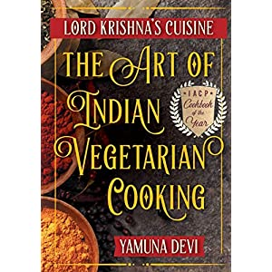 Lord Krishna's Cuisine: The Art of Indian Vegetarian Cooking 1
