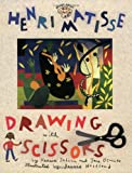 Henri Matisse: Drawing with Scissors (Smart about the Arts)