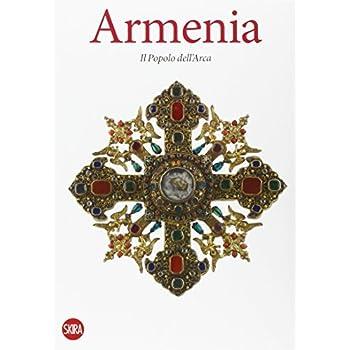 Armenia. Il Popolo Dell'arca