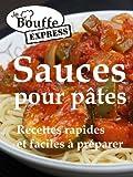 JeBouffe Express Sauces pour pates. Recettes rapides et faciles à préparer