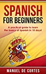 """Do You Want To Learn Spanish More Quickly & Easily?* * *SPECIAL FREE GIFT INSIDE - Free Report with Tips&Strategies provided by Experts* * *Learn NOW the Basics of Spanish in 10 Days!Meet Ben""""Ben was touring a small village in Costa Rica with..."""