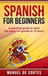 Spanish: Spanish For Beginners: A Pra...