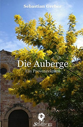 Die Brasserie-Reihe / Die Auberge: Ein Provencekrimi
