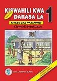 Kiswahili Kwa Darasa la 1: Kitabu cha Wanafunzi (Swahili) (English Edition)