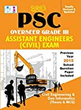 Content PSC Assistant Engineer Solved Paper - 2015 Civil Engineering & Geo Informatics (Theory) i) STRUCTURAL ENGINEERING • Mechanics • Structural Analysis • Building Materials • Concrete Structures • Steel Structures ii) SOIL MECHANICS AND FOUND...