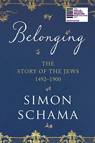 Belonging: The Story of the Jews 1492–1900