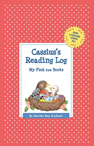 Cassius's Reading Log: My First 200 Books (Gatst) (Grow a Thousand Stories Tall)