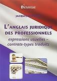 L'Anglais Juridique pour les Professionnels / Professional Legal English...