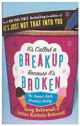 It's Called a Breakup Because It's Broken by Greg Behrendt; Amiira Ruotola-Behrendt (2006-08-01)