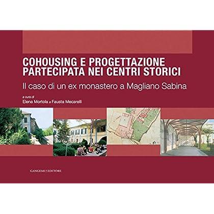 Cohousing E Progettazione Partecipata Nei Centri Storici: Il Caso Di Un Ex Monastero A Magliano Sabina