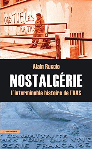 Nostalgérie : L'interminable histoire de l'OAS