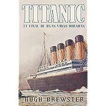 Titanic: El final de unas vidas doradas (LIBRO A LIBRO)