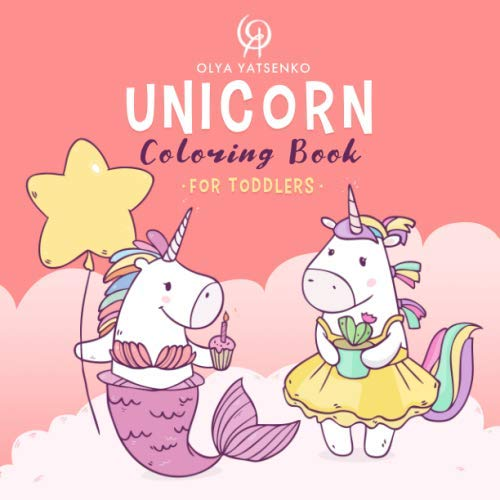 Unicorn Coloring Book for Toddlers: Featuring Magical Unicorns and Horses with Color Samples to every Page for Coloring (Unicorn Coloring Books for Kids Series, Band 1)