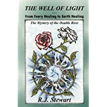 The Well of Light: From Faery Healing to Earth Healing