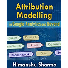 Attribution Modelling in Google Analytics and Beyond