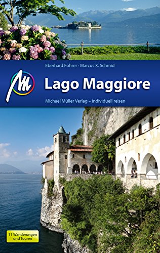 Lago Maggiore Reiseführer Michael Müller Verlag: Individuell reisen mit vielen praktischen Tipps (MM-Reiseführer) Individuelle Tipps