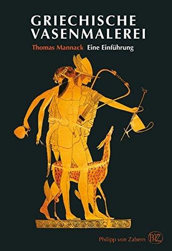 Griechische Vasenmalerei: Eine Einfuehrung by Thomas Mannack (2012-03-24) (Griechische Vasenmalerei)
