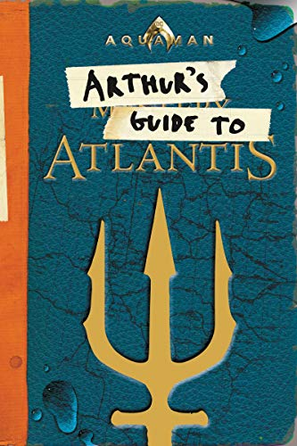 Aquaman: Arthur's Guide to Atlantis por Alexandra West