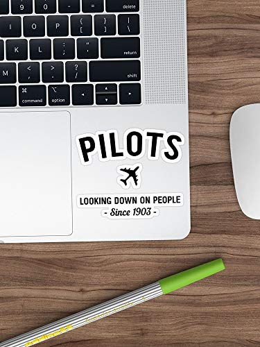 Pilots. Looking Down On People Since 1903 Sticker Window Vinyl Sticker for Cars, Trucks, Windows, Walls, Laptops (Longest Side 3