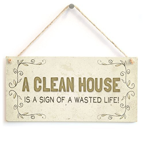 Dekorative Schilder mit Sprüchen A Clean House is A Sign of A Wasted Life Lustiges Home Decor Geschenk Schild Holz Wandschild Willkommen Schild Rustikal -