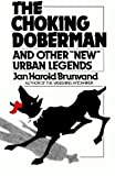 "The Choking Doberman: And Other ""New"" Urban Legends"