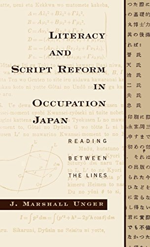 Literacy and Script Reform in Occupation Japan: Reading Between the Lines por J. Marshall Unger