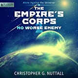 No Worse Enemy: The Empire's Corps, Book 2