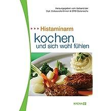 Histaminarm kochen und sich wohl fühlen