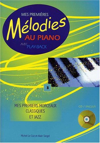 Mes premières mélodies au piano Vol 3 (+ 1 cd) par Le Coz