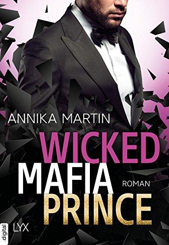Wicked Mafia Prince (Dangerous Royals 2) von [Martin, Annika]