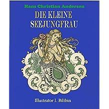 Die kleine Seejungfrau (Mit Illustrationen) (German Edition)