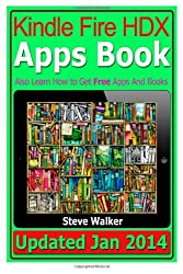 Kindle Fire HDX Apps Book: Also Learn How to Get Free Books and Apps