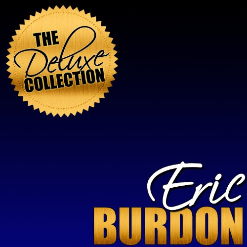The Deluxe Collection: Eric Burdon
