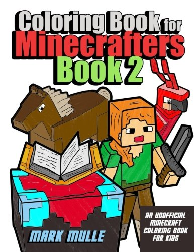 Coloring Book for Minecrafters Book 2: An Unofficial Minecraft Coloring Book For Kids (Activity Pages for Preschooler, Band 2) (Minecraft-bauernhof)