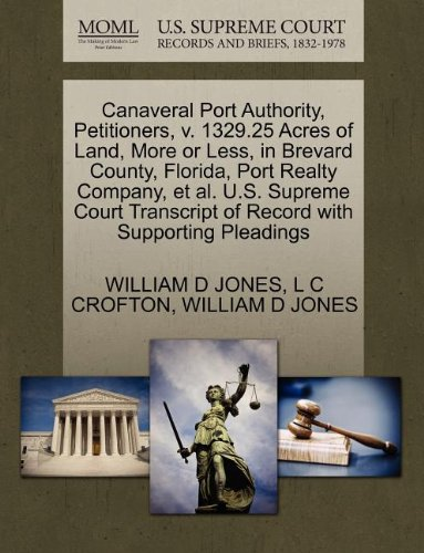 Canaveral Port Authority, Petitioners, V. 1329.25 Acres of Land, More or Less, in Brevard County, Florida, Port Realty Company, et al. U.S. Supreme Co (Port Canaveral)
