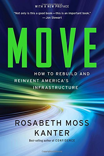 Move – How to Rebuild and Reinvent America`s Infrastructure