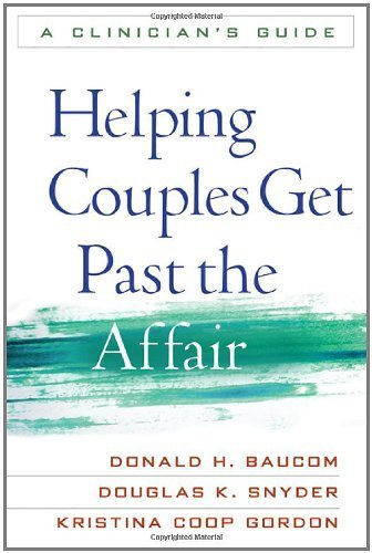Helping Couples Get Past the Affair: A Clinician's Guide 1st (first) by Baucom PhD, Donald H., Snyder PhD, Douglas K., Gordon PhD, K (2011) Paperback