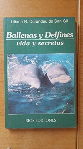 Ballenas y Delfines - Vida y Secretos por Liliana R. Durandeu de San Gil
