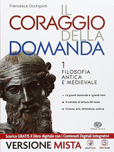 Il coraggio della domanda - Volume 1 + Guida all'esposizione orale e scritta. Con Me book e Contenuti Digitali Integrativi online