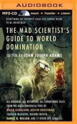 [{ The Mad Scientist's Guide to World Domination By Adams, John Joseph ( Author ) Sep - 23- 2014 ( MP3 CD ) } ]