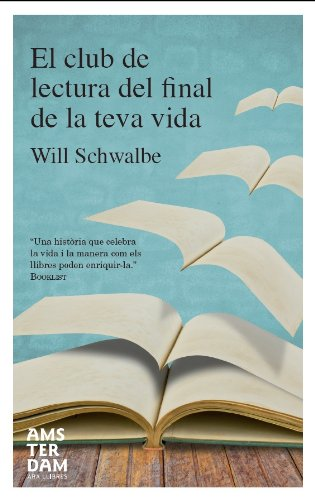 El club de lectura del final de la teva vida (Catalan Edition)