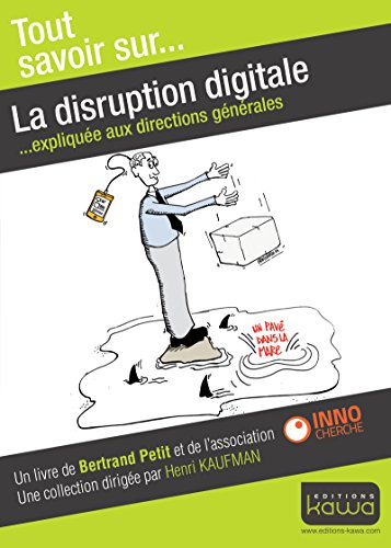La disruption digitale - Expliquée aux directions générales par Bertrand Petit