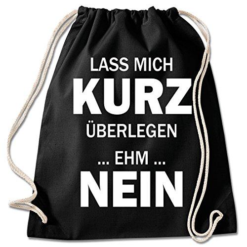Shirt & Stuff / Turnbeutel mit Spruch/Bedruckte Sportbeutel - Sprüche auswählbar/Baumwolle schwarz/kurz überlegen ehm Nein