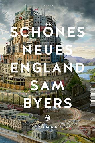 Buchseite und Rezensionen zu 'Schönes Neues England: Roman' von Sam Byers