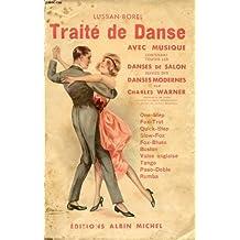 TRAITE DE DANSE AVEC MUSIQUE CONTENANT TOUTES LES DANSES DE SALON SUIVIES DES DANSES MODERNES PAR CHARLES WARNER : One-step, fox-trot, quick-step, slow-fox, boston, valse anglaise, tango, paso doble, rumba.