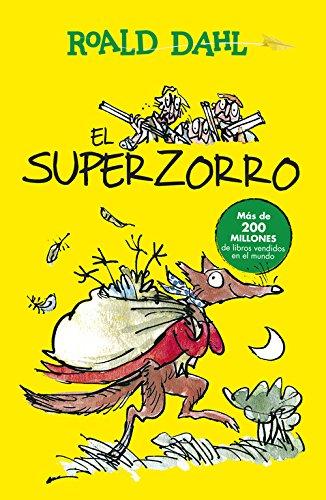 El Superzorro (Colección Alfaguara Clásicos) por Roald Dahl