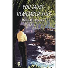 You Must Remember This by Mary D. Brooks (2001-07-03)