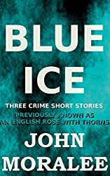 Blue Ice: Three Crime Stories