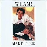 Songtexte von Wham! - Make It Big