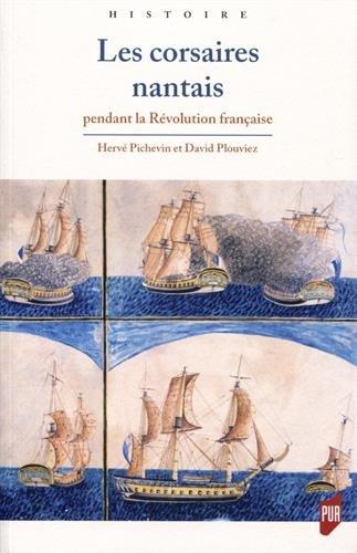 Les corsaires nantais: Pendant la révolution française par Hervé Pichevin, David Plouviez